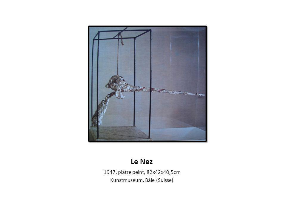 Le Nez 1947, plâtre peint, 82x42x40,5cm Kunstmuseum, Bâle (Suisse)