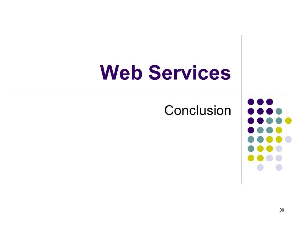 38 Web Services Conclusion