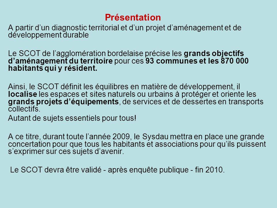 A partir dun diagnostic territorial et dun projet daménagement et de développement durable Le SCOT de lagglomération bordelaise précise les grands obj