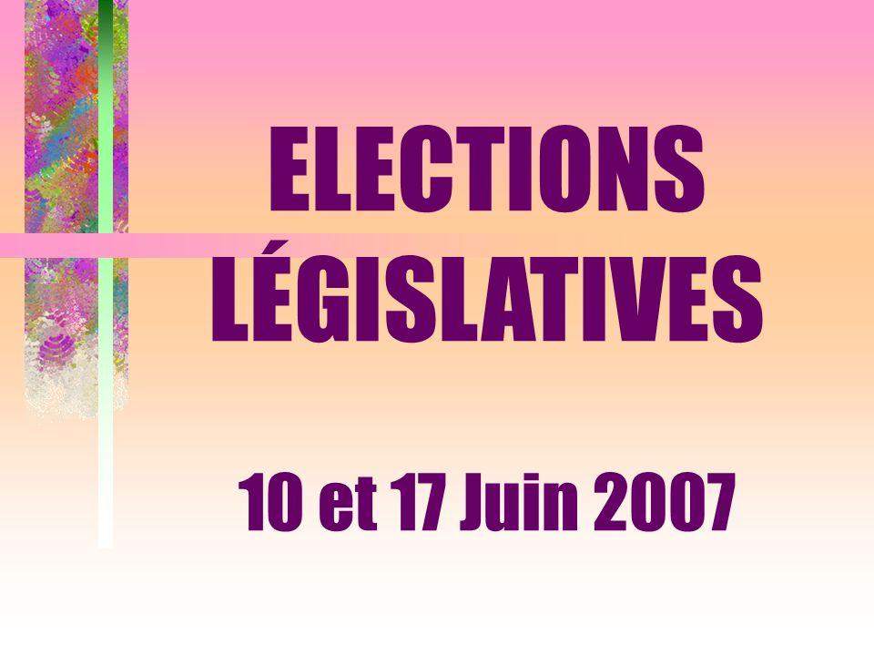 ELECTIONS LÉGISLATIVES 10 et 17 Juin 2007