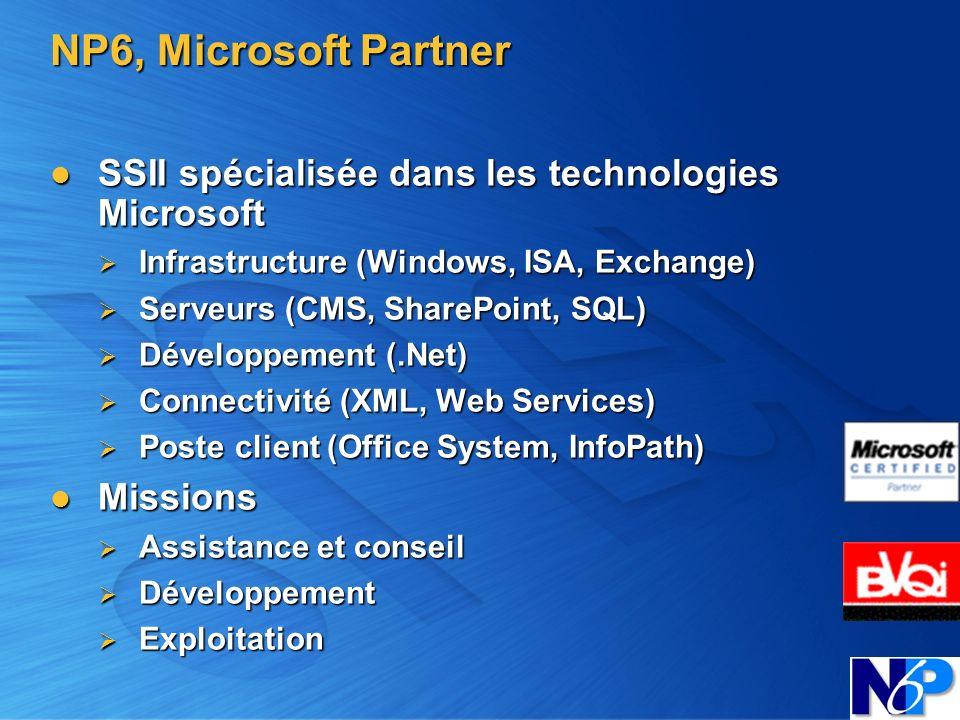 NP6, Microsoft Partner SSII spécialisée dans les technologies Microsoft SSII spécialisée dans les technologies Microsoft Infrastructure (Windows, ISA,