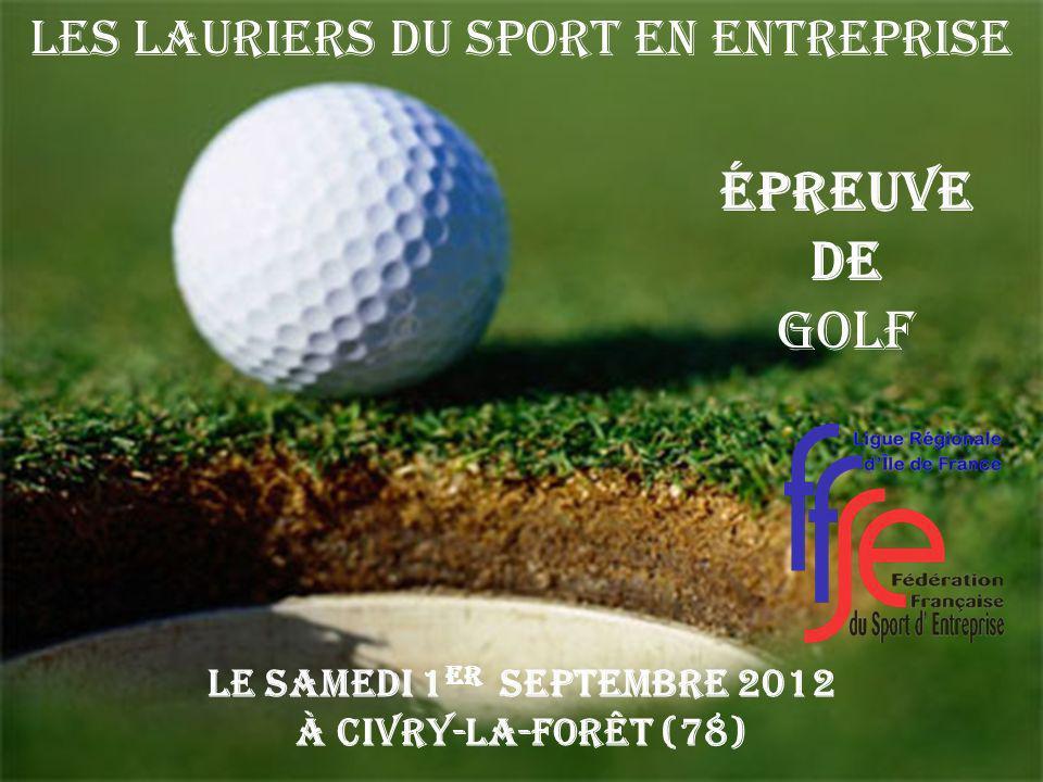 Épreuve de GOLF Le Samedi 1 er SEPTEMBRE 2012 à Civry-la-Forêt (78) Les Lauriers du Sport en Entreprise