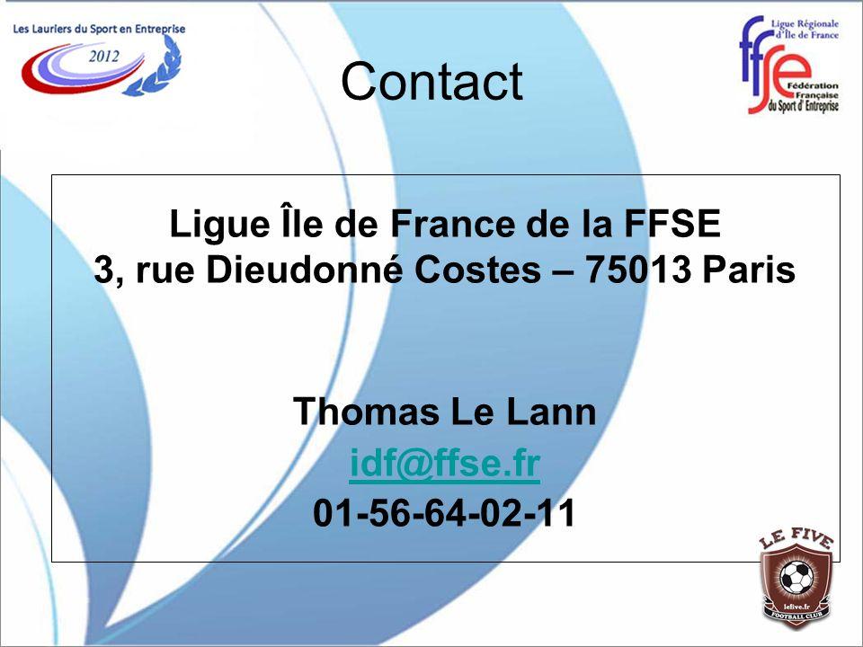 Contact Ligue Île de France de la FFSE 3, rue Dieudonné Costes – 75013 Paris Thomas Le Lann idf@ffse.fr 01-56-64-02-11