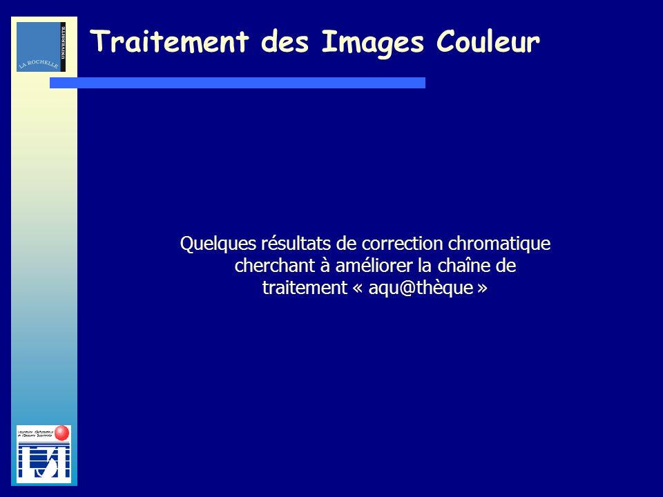 Laboratoire dInformatique et dImagerie Industrielle Traitement des Images Couleur Image initialeimage après algorithme « constance chromatique »
