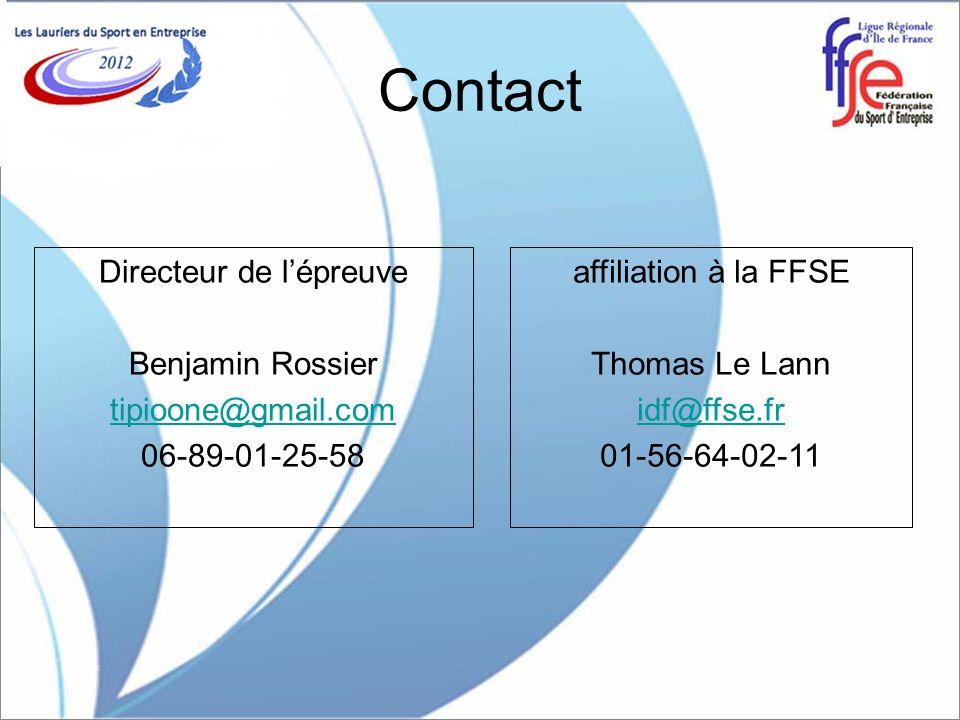Contact Directeur de lépreuve Benjamin Rossier tipioone@gmail.com 06-89-01-25-58 affiliation à la FFSE Thomas Le Lann idf@ffse.fr 01-56-64-02-11