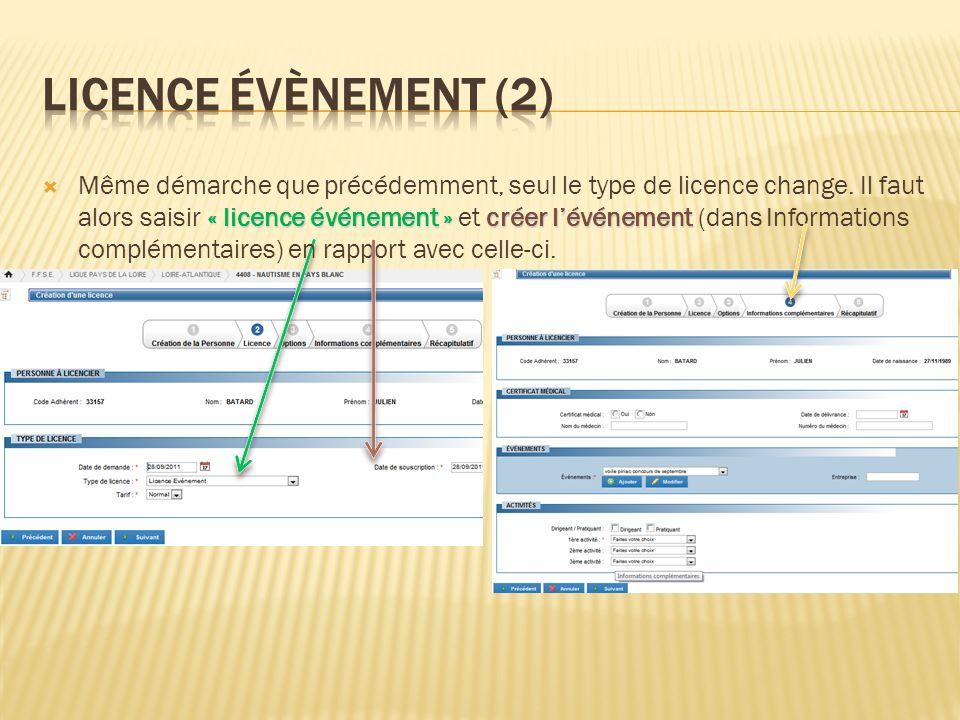 « licence événement » créer lévénement Même démarche que précédemment, seul le type de licence change. Il faut alors saisir « licence événement » et c