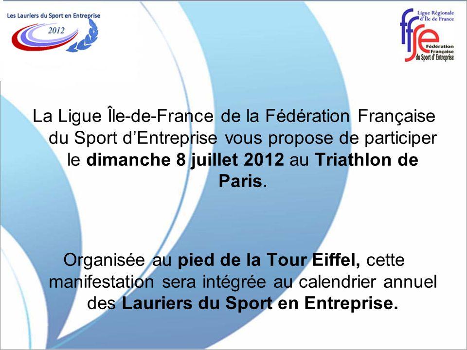 La Ligue Île-de-France de la Fédération Française du Sport dEntreprise vous propose de participer le dimanche 8 juillet 2012 au Triathlon de Paris. Or