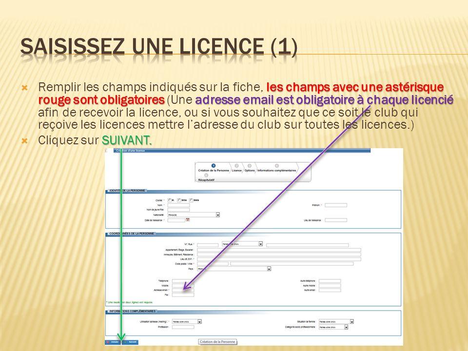 les champs avec une astérisque rouge sont obligatoires adresse email est obligatoire à chaque licencié Remplir les champs indiqués sur la fiche, les c