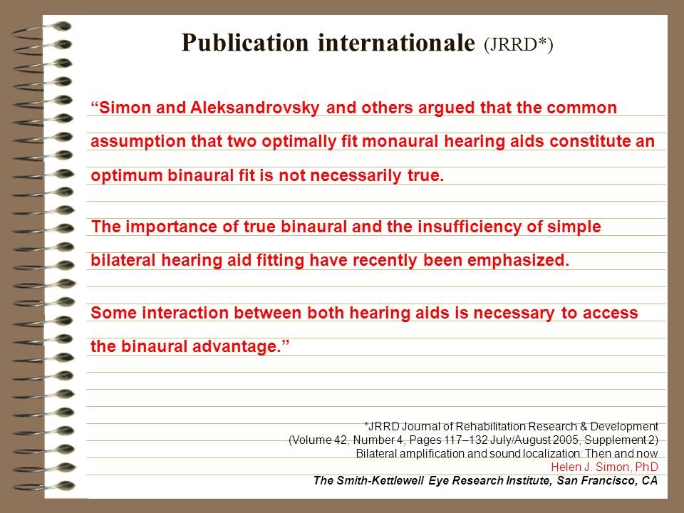 Publication internationale (JRRD*) Simon and Aleksandrovsky and others argued that the common assumption that two optimally fit monaural hearing aids