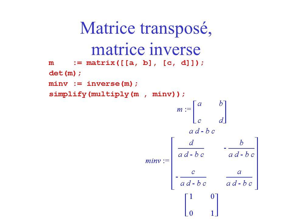 Matrice transposé, matrice inverse