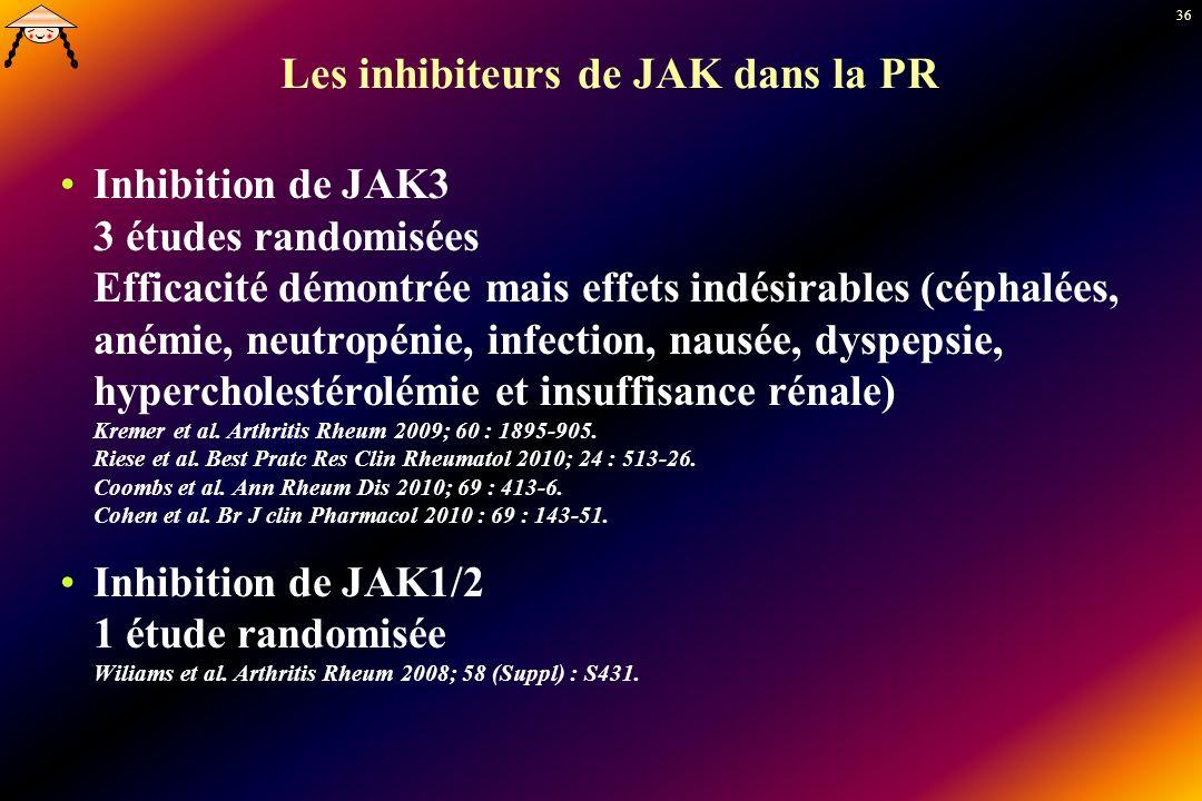 36 Les inhibiteurs de JAK dans la PR Inhibition de JAK3 3 études randomisées Efficacité démontrée mais effets indésirables (céphalées, anémie, neutrop