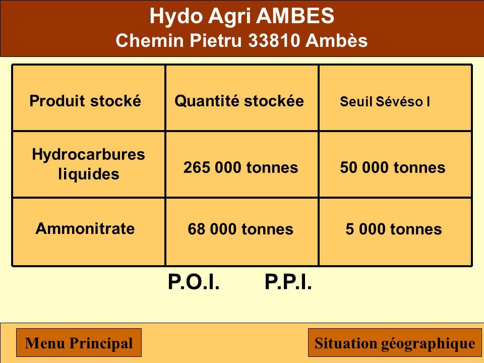 COBOGAL Domaine de la Caussade 33810 Ambès Produit stocké G.P.L., butane, propane Quantité stockée 9 100 tonnes Seuil Sévéso I 200 tonnes P.O.I.P.P.I.