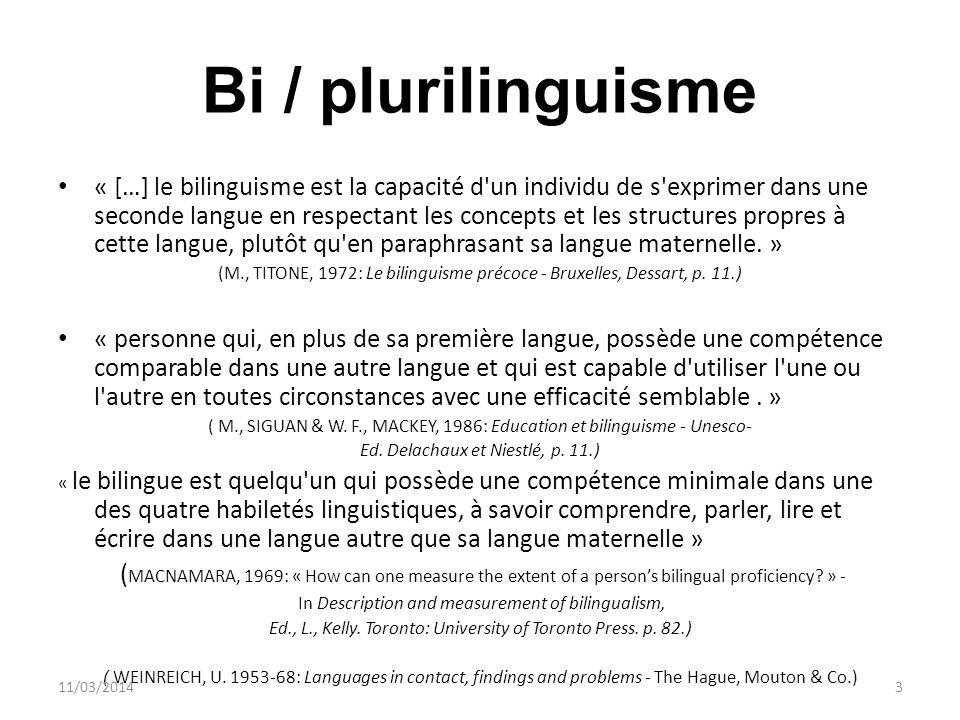 Bi / plurilinguisme « […] le bilinguisme est la capacité d'un individu de s'exprimer dans une seconde langue en respectant les concepts et les structu