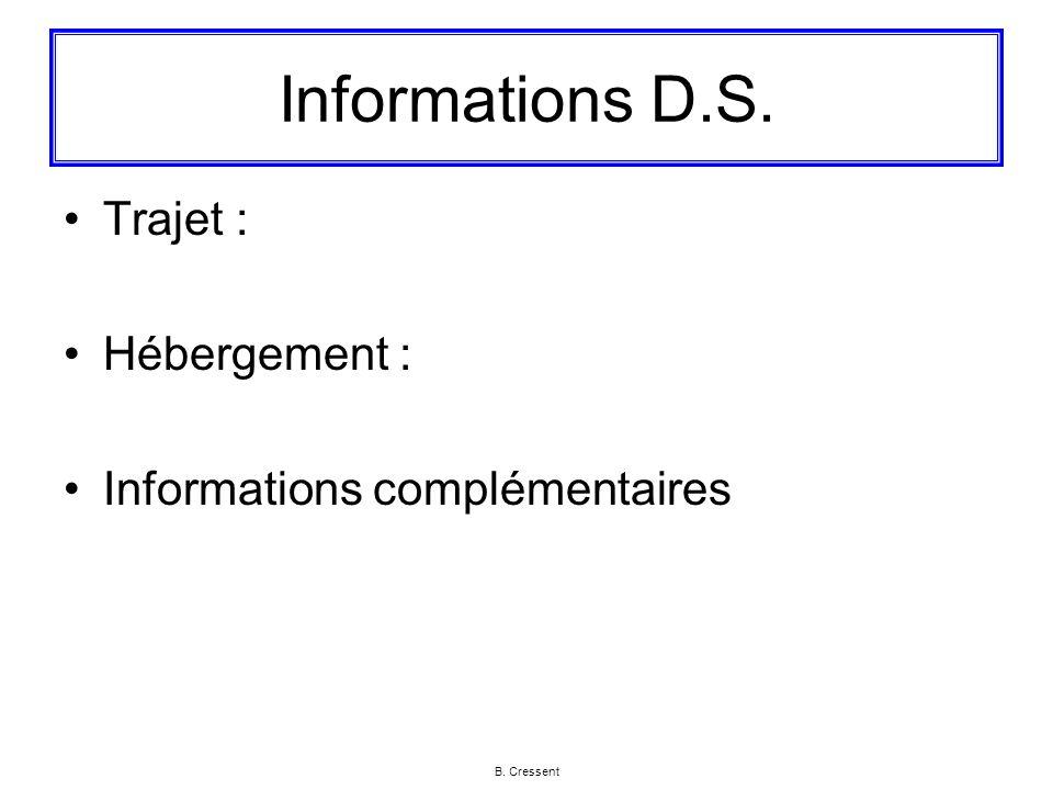 B. Cressent Informations D.S. Trajet : Hébergement : Informations complémentaires