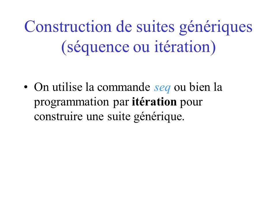 Construction de suites génériques (séquence ou itération)