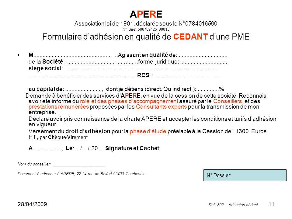 28/04/200911 APERE Association loi de 1901, déclarée sous le N°0784016500 N° Siret 508709425 00013 Formulaire dadhésion en qualité de CEDANT dune PME
