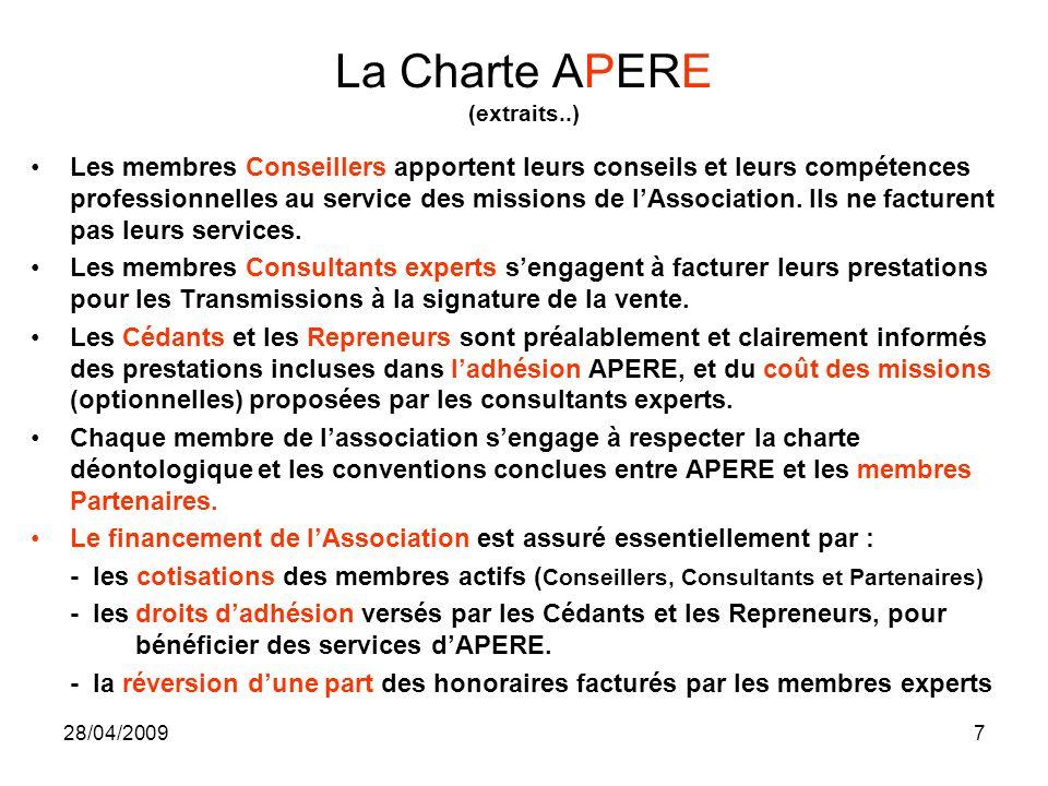 28/04/20097 La Charte APERE (extraits..) Les membres Conseillers apportent leurs conseils et leurs compétences professionnelles au service des mission
