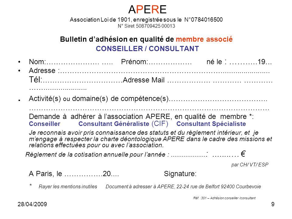 28/04/20099 APERE Association Loi de 1901, enregistrée sous le N°0784016500 N° Siret 508709425 00013 Bulletin dadhésion en qualité de membre associé C