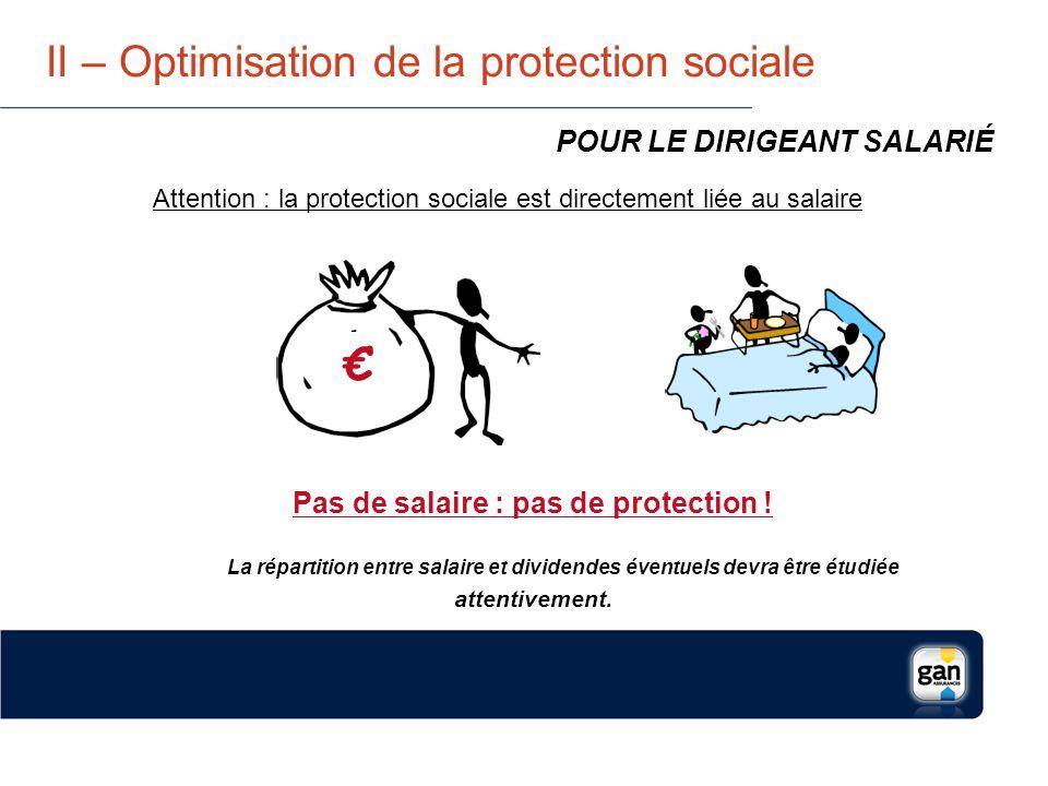 II – Optimisation de la protection sociale La protection sociale complémentaire du TNS : quelques points de vigilance POUR LE DIRIGEANT TNS Les prestations décès et retraites souscrites dans le cadre Madelin sont obligatoirement versées sous forme de rente.