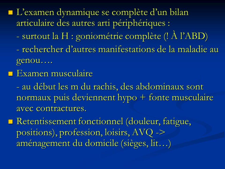 Lexamen dynamique se complète dun bilan articulaire des autres arti périphériques : Lexamen dynamique se complète dun bilan articulaire des autres art