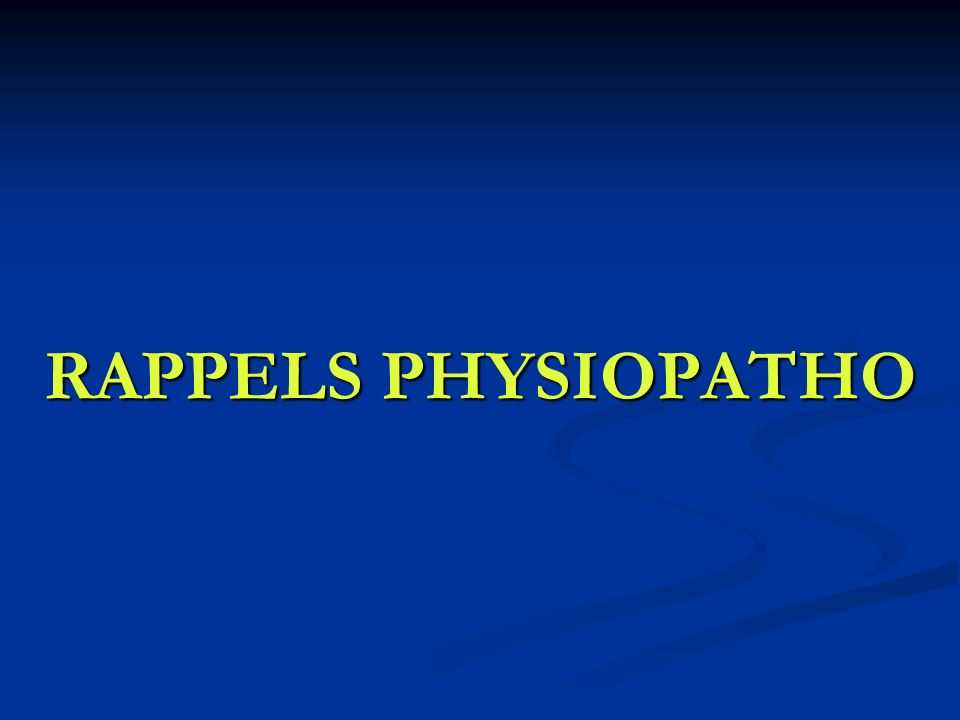 RAPPELS PHYSIOPATHO