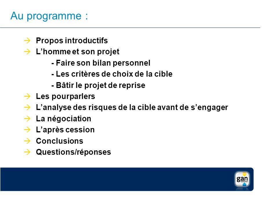 Au programme : Propos introductifs Lhomme et son projet - Faire son bilan personnel - Les critères de choix de la cible - Bâtir le projet de reprise L