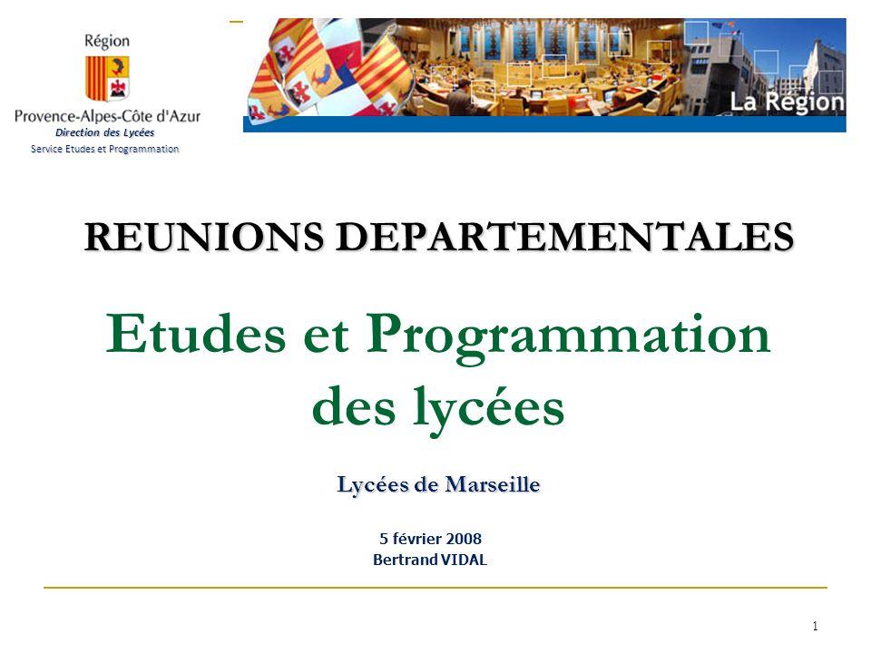 1 REUNIONS DEPARTEMENTALES Lycées de Marseille REUNIONS DEPARTEMENTALES Etudes et Programmation des lycées Lycées de Marseille 5 février 2008 Bertrand