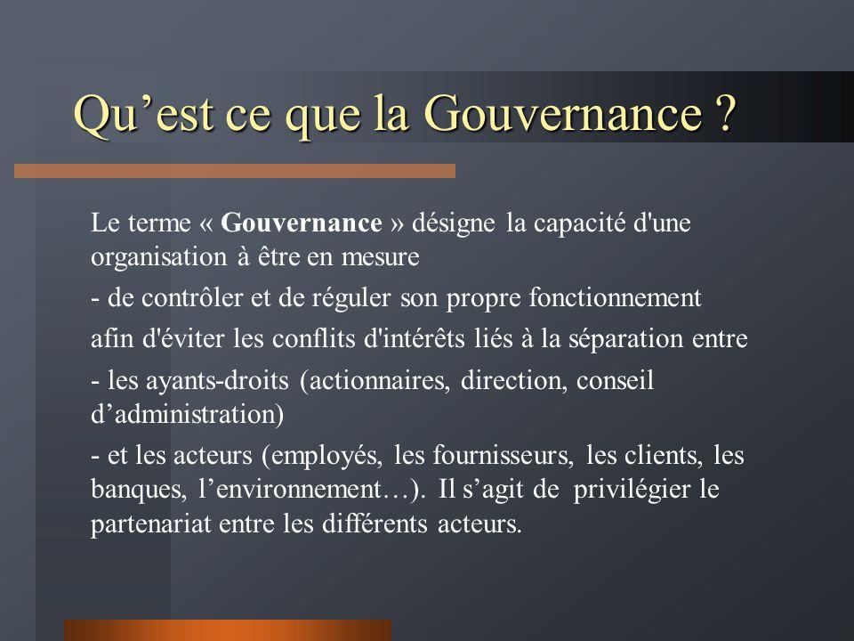 Quest ce que la Gouvernance ? Le terme « Gouvernance » désigne la capacité d'une organisation à être en mesure - de contrôler et de réguler son propre