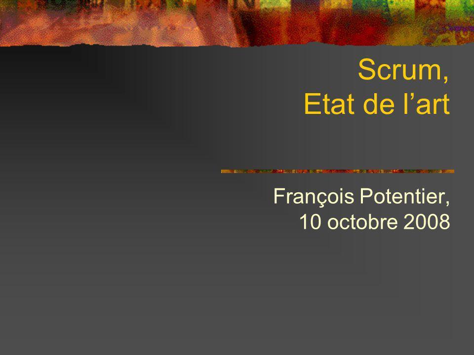 Scrum, Etat de lart François Potentier, 10 octobre 2008