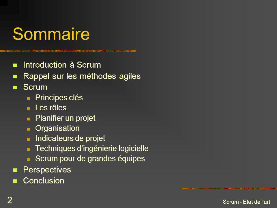 Scrum - Etat de l'art 2 Sommaire Introduction à Scrum Rappel sur les méthodes agiles Scrum Principes clés Les rôles Planifier un projet Organisation I