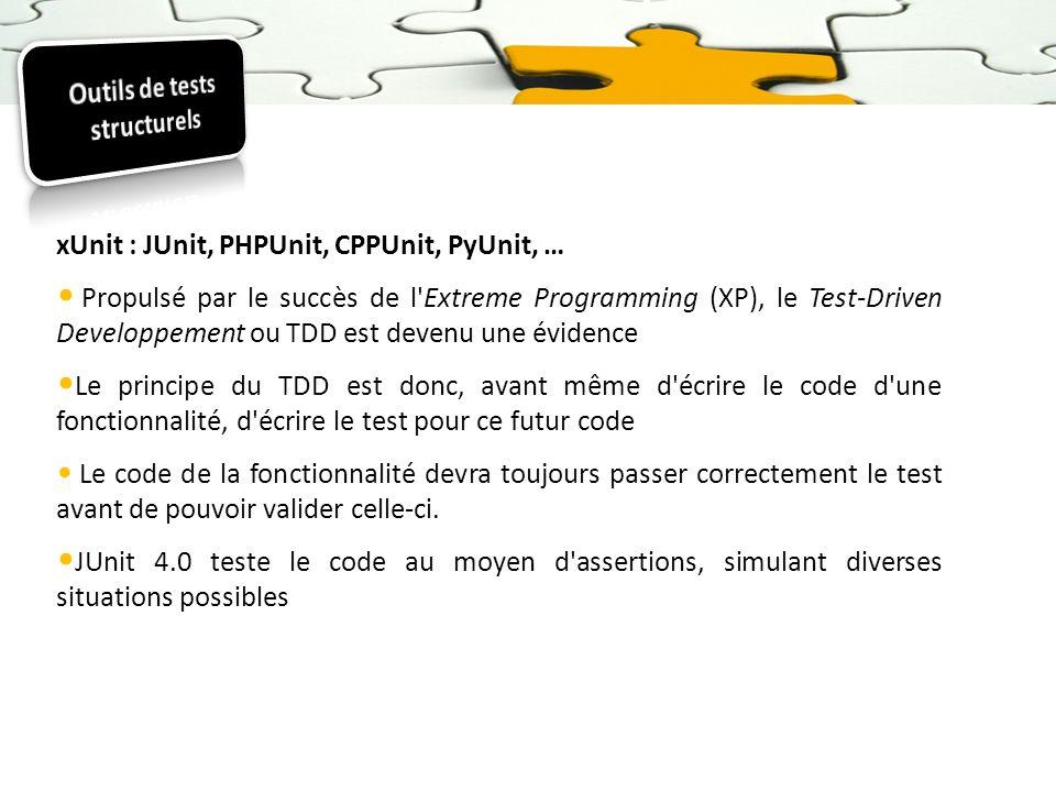 xUnit : JUnit, PHPUnit, CPPUnit, PyUnit, … Propulsé par le succès de l'Extreme Programming (XP), le Test-Driven Developpement ou TDD est devenu une év