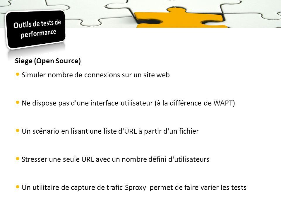 Siege (Open Source) Simuler nombre de connexions sur un site web Ne dispose pas d'une interface utilisateur (à la différence de WAPT) Un scénario en l