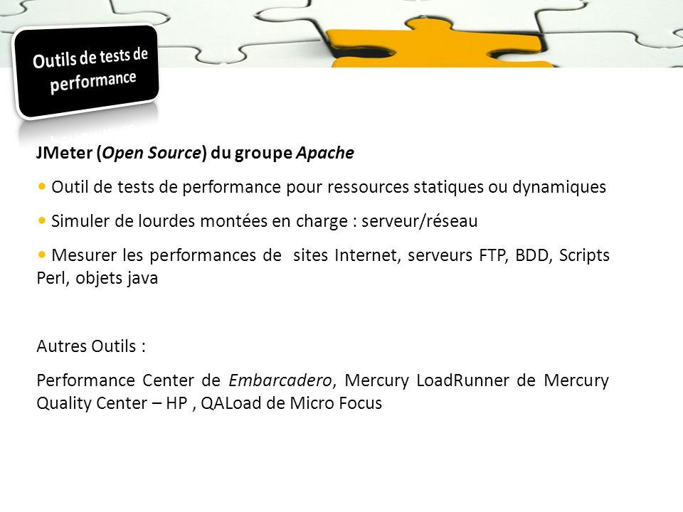 JMeter (Open Source) du groupe Apache Outil de tests de performance pour ressources statiques ou dynamiques Simuler de lourdes montées en charge : ser