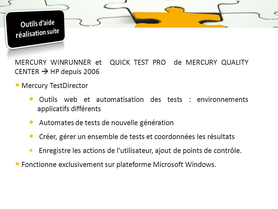 MERCURY WINRUNNER et QUICK TEST PRO de MERCURY QUALITY CENTER HP depuis 2006 Mercury TestDirector Outils web et automatisation des tests : environneme