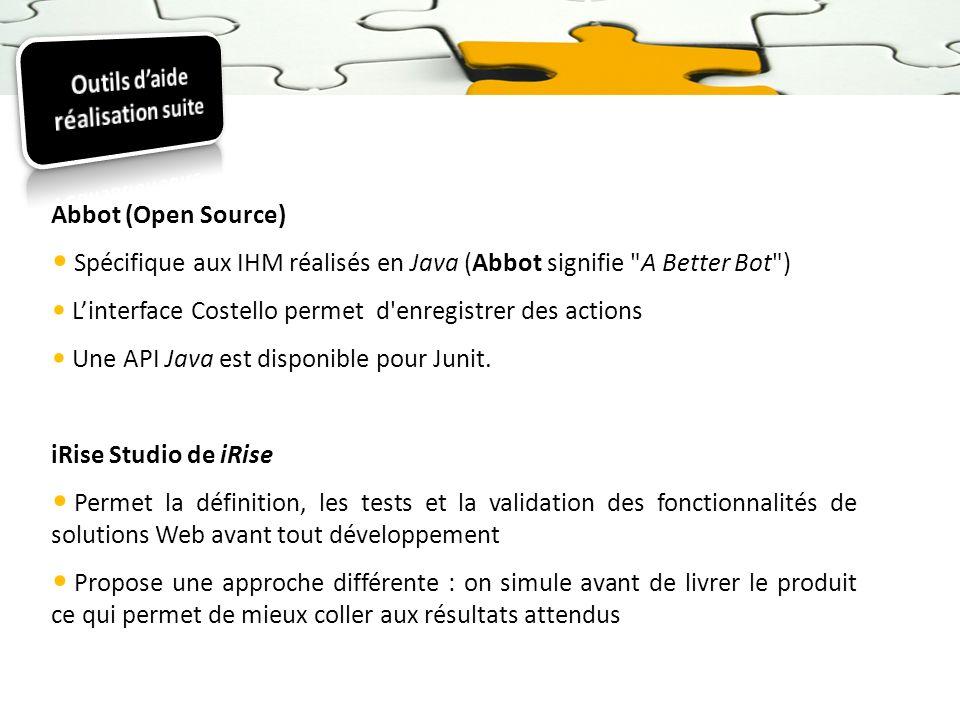 Abbot (Open Source) Spécifique aux IHM réalisés en Java (Abbot signifie