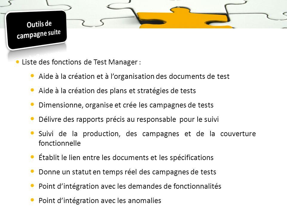 Liste des fonctions de Test Manager : Aide à la création et à lorganisation des documents de test Aide à la création des plans et stratégies de tests