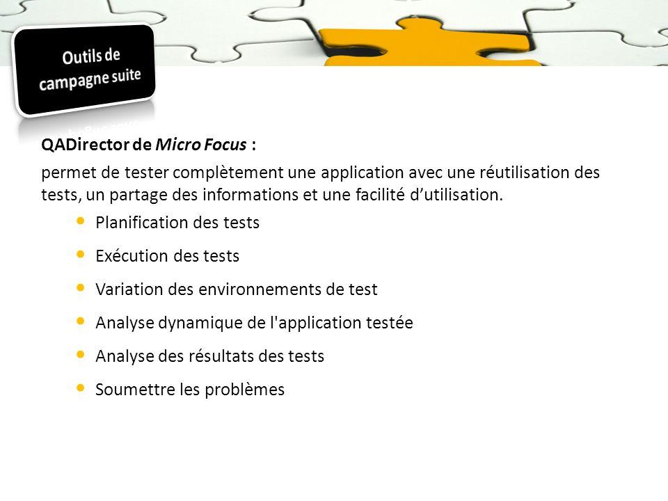 QADirector de Micro Focus : permet de tester complètement une application avec une réutilisation des tests, un partage des informations et une facilit