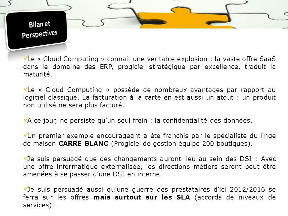 Le « Cloud Computing » connait une véritable explosion : la vaste offre SaaS dans le domaine des ERP, progiciel stratégique par excellence, traduit la