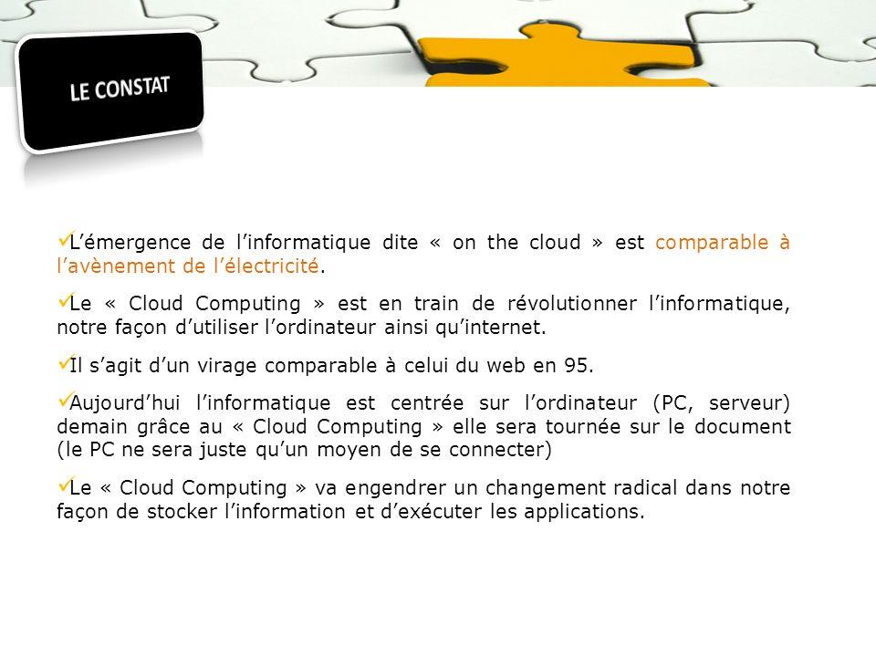 Lémergence de linformatique dite « on the cloud » est comparable à lavènement de lélectricité. Le « Cloud Computing » est en train de révolutionner li