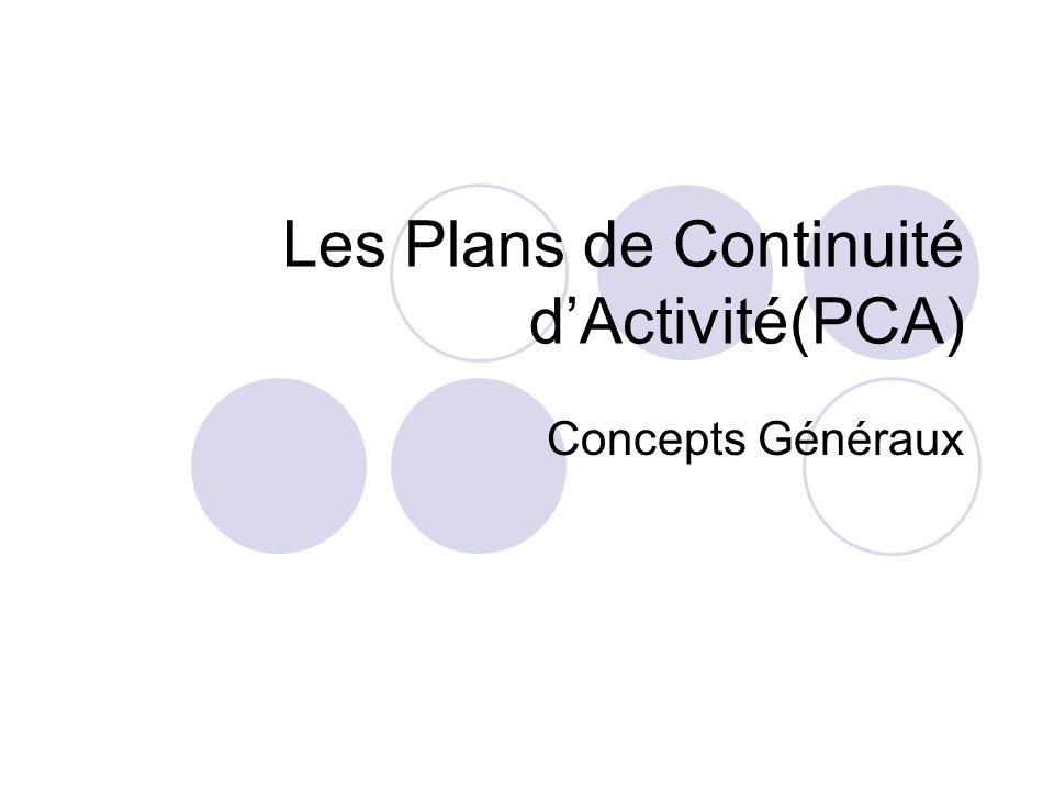 Les Plans de Continuité dActivité(PCA) Concepts Généraux