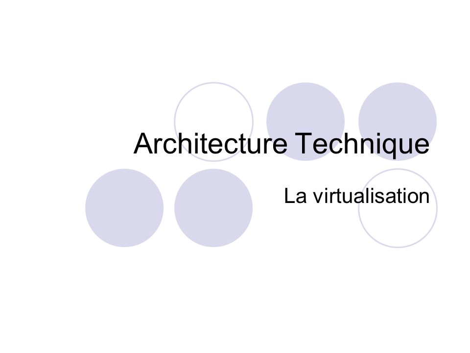 Architecture Technique La virtualisation