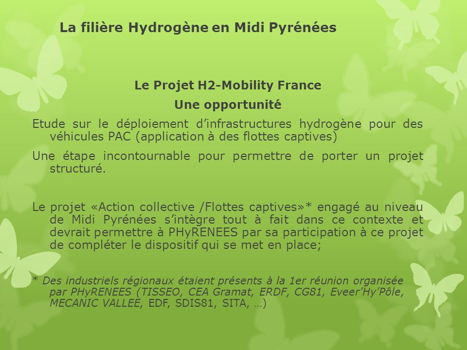 La filière Hydrogène en Midi Pyrénées Le Projet H2-Mobility France Une opportunité Etude sur le déploiement dinfrastructures hydrogène pour des véhicu