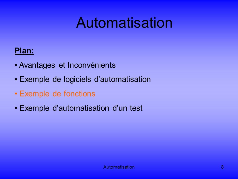 Automatisation19 Automatisation: Exemple de tests automatiques Modification du test ainsi enregistré pour le rendre plus robuste et modulable Exemple du code: «Adresse Browser( Browser ).Page( Page ).Sync Browser( Browser ).Navigate http://www.airfrance.fr Attendre que la page soit apparue Dim i while(not Browser( Browser ).Page( billet avion : Air France ).Exist and i < 5) wait(1) i = i+1 wend if(Browser( Browser ).Page( billet avion : Air France ).Exist)then reporter.ReportEvent micPass, Page accueil AirFrance , OK else reporter.ReportEvent micFail, Page accueil AirFrance , KO ExitRun(0) end if Element de recherche Browser( Browser ).Page( billet avion : Air France ).WebList( aeroportDepart ).Select Environment( Depart_Aero ) »