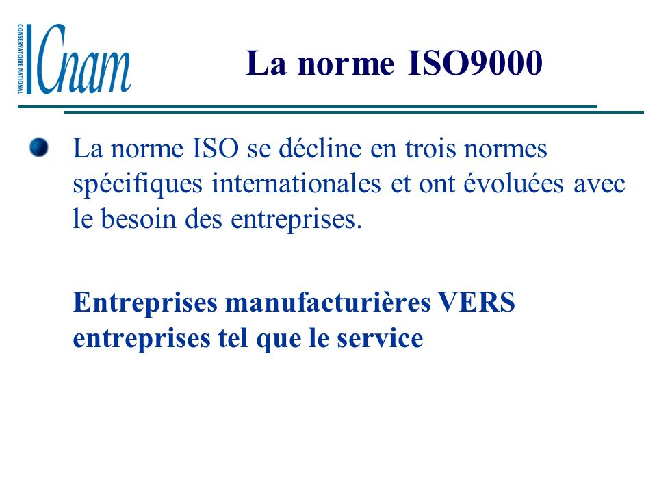 La norme ISO9000 Responsabilité de la direction Système Qualité Revue de contrat Maîtrise de la conception Maîtrise des documents Achats Maîtrise du p