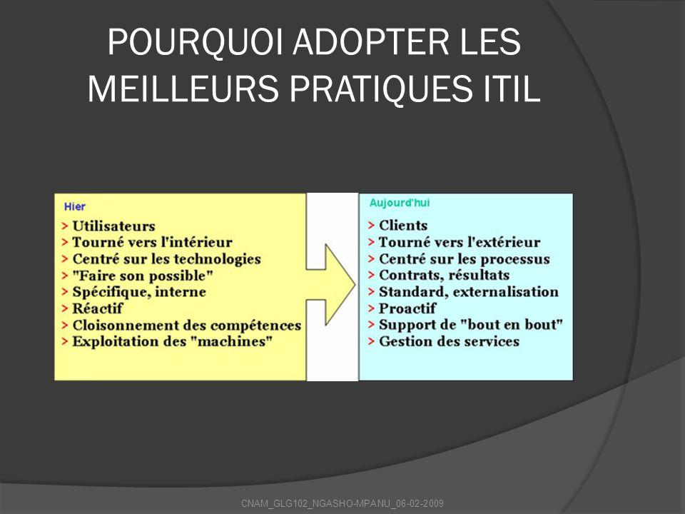 POURQUOI ADOPTER LES MEILLEURS PRATIQUES ITIL CNAM_GLG102_NGASHO-MPANU_06-02-2009