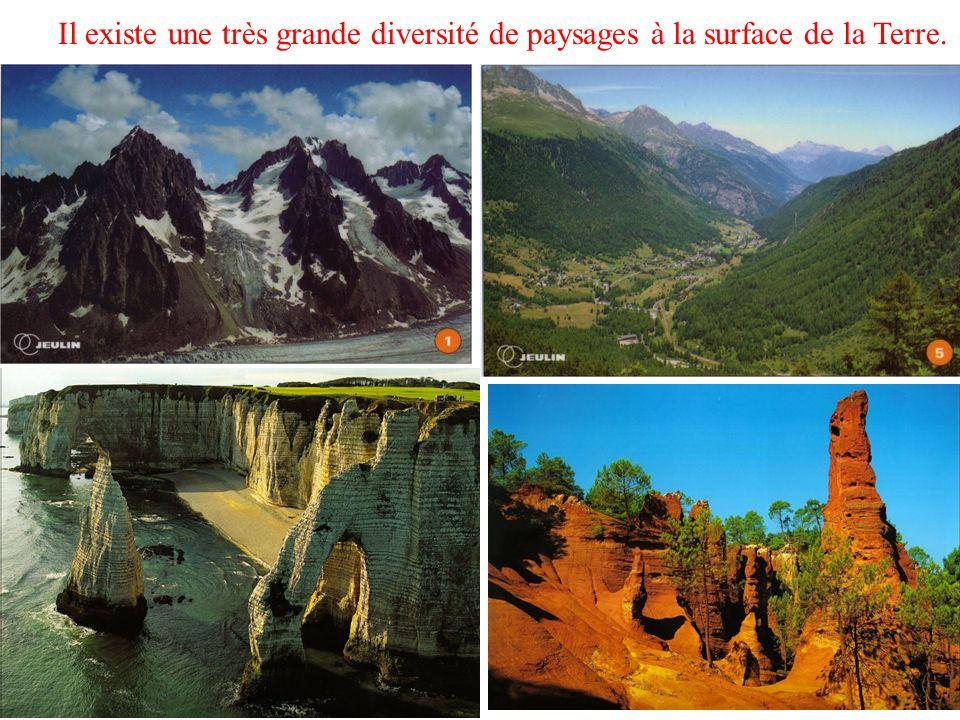 Il existe une très grande diversité de paysages à la surface de la Terre.