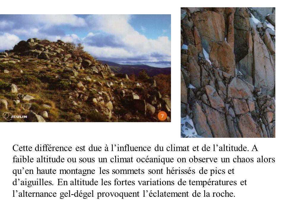 Cette différence est due à linfluence du climat et de laltitude. A faible altitude ou sous un climat océanique on observe un chaos alors quen haute mo