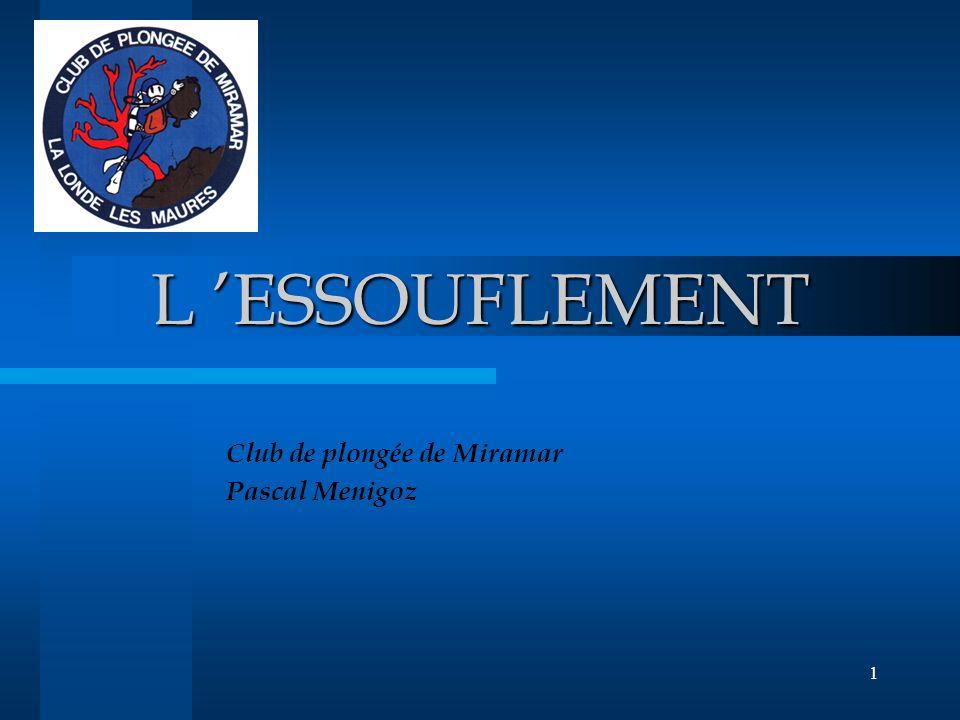 1 L ESSOUFLEMENT Club de plongée de Miramar Pascal Menigoz