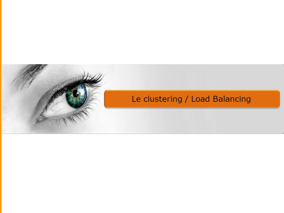 Le clustering / Load Balancing