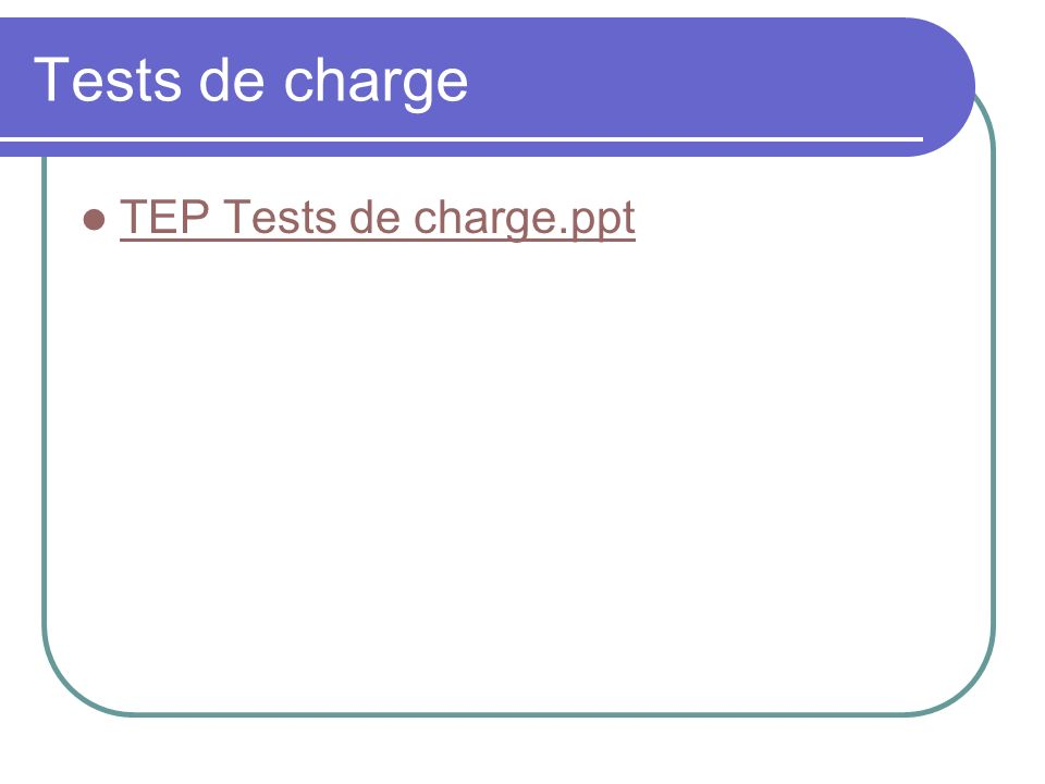 Tests de charge TEP Tests de charge.ppt